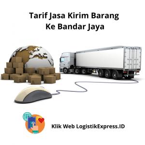 Tarif Jasa Pengiriman Ke Bandar Jaya