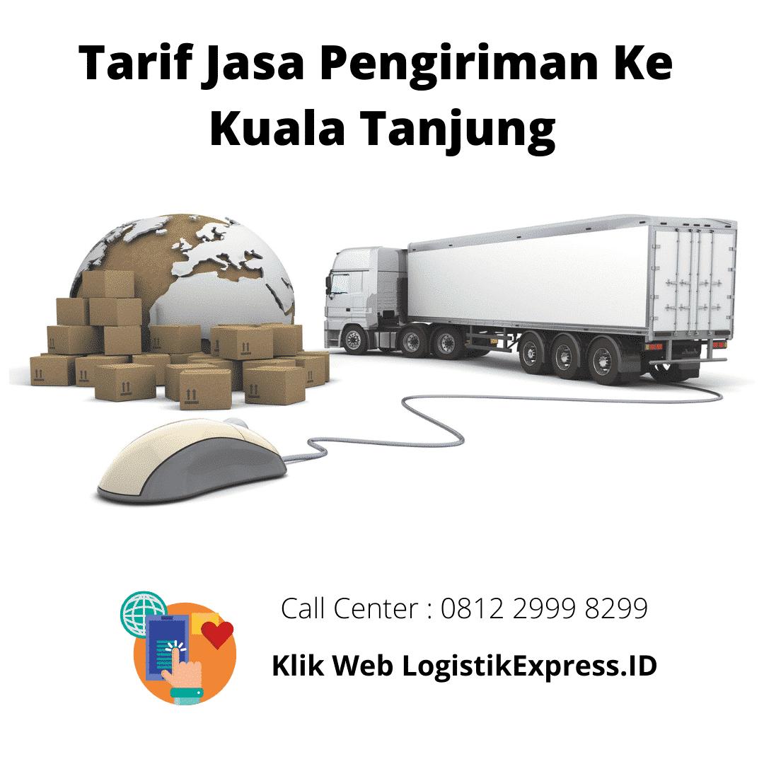 Tarif Jasa Pengiriman Ke Kuala Tanjung