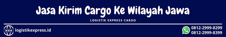 Jasa Kirim Cargo Ke Jawa