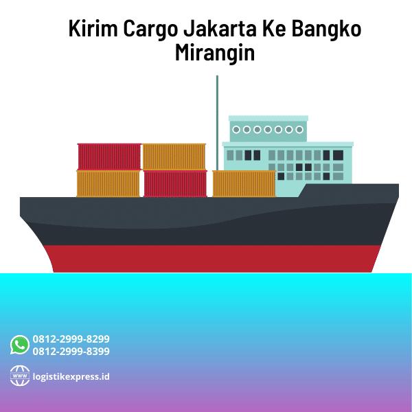Kirim Cargo Jakarta Ke Bangko Mirangin
