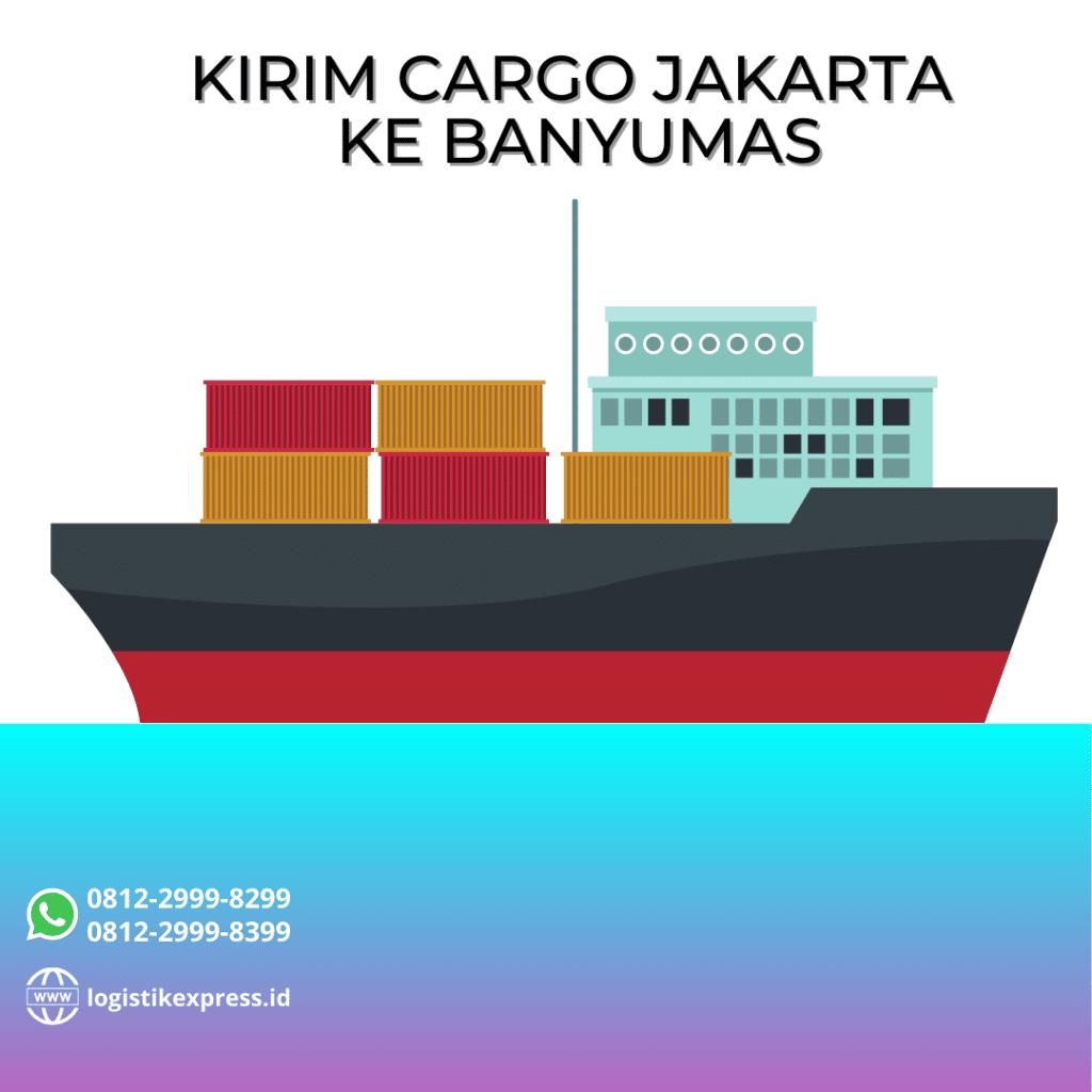 Kirim Cargo Jakarta Ke Banyumas