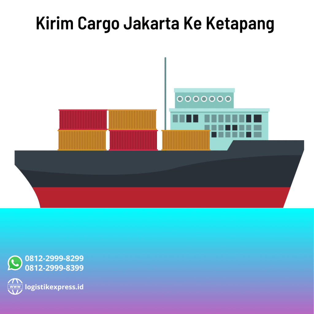 Kirim Cargo Jakarta Ke Ketapang