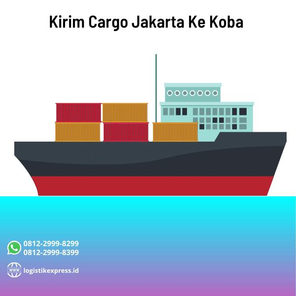 Kirim Cargo Jakarta Ke Koba