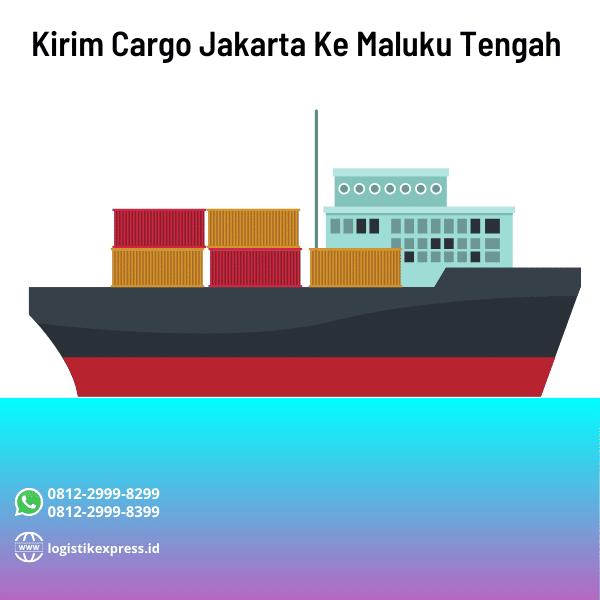 Kirim Cargo Jakarta Ke Maluku Tengah