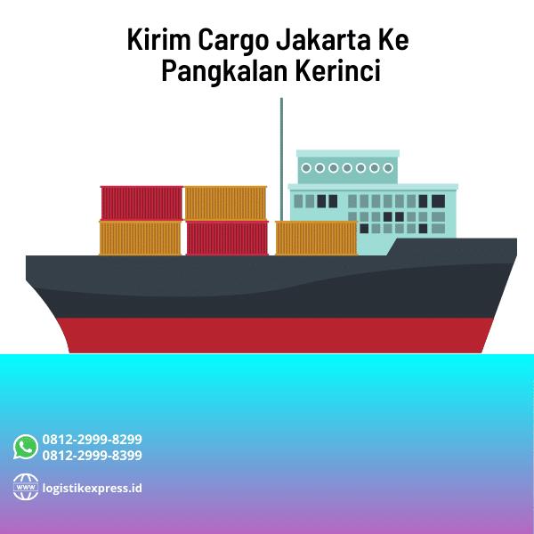 Kirim Cargo Jakarta Ke Pangkalan Kerinci