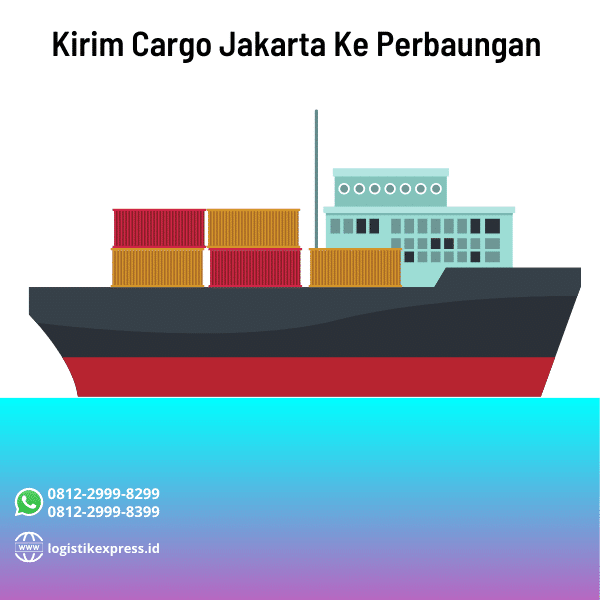 Kirim Cargo Jakarta Ke Perbaungan