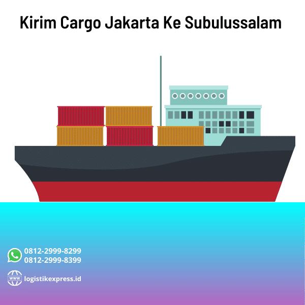 Kirim Cargo Jakarta Ke Subulussalam