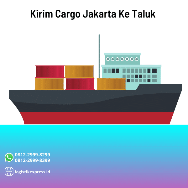 Kirim Cargo Jakarta Ke Taluk