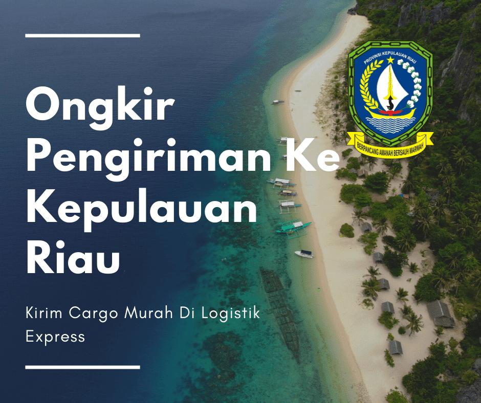 Ongkir Pengiriman Ke Kepulauan Riau