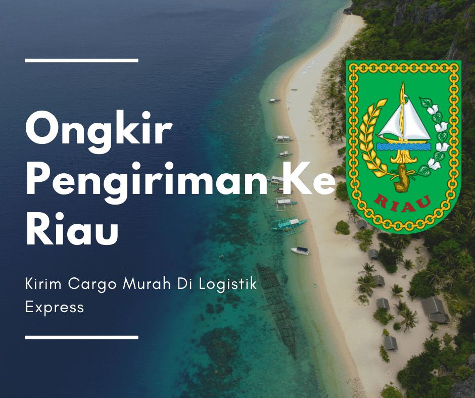 Ongkir Pengiriman Ke Riau