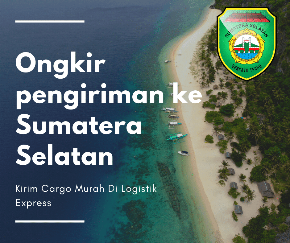 Ongkir Pengiriman ke Sumatera Selatan