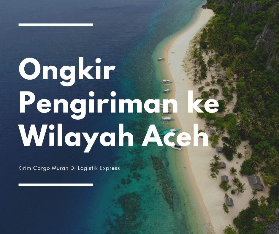 Ongkir Pengiriman ke Wilayah Aceh