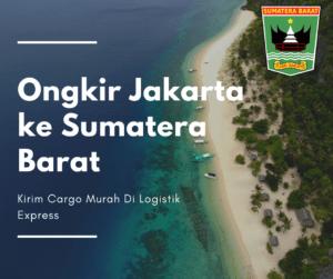 Ongkir Jakarta ke Sumatera Barat
