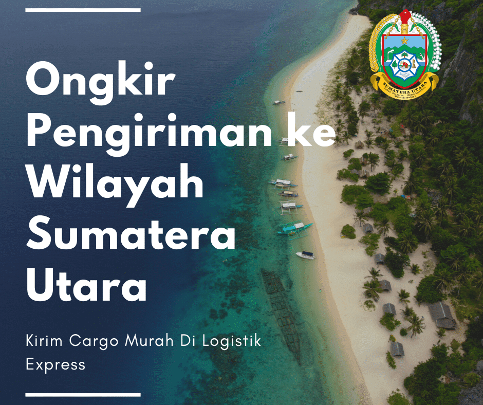 Ongkir Pengiriman ke Wilayah Sumatera Utara