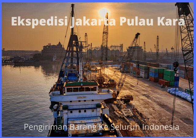 Ekspedisi Jakarta Pulau Kara