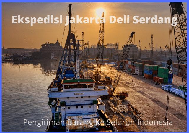 Ekspedisi Jakarta Deli Serdang