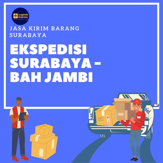 Ekspedisi Surabaya Bah Jambi