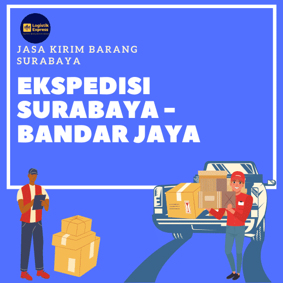 Ekspedisi Surabaya Bandar Jaya