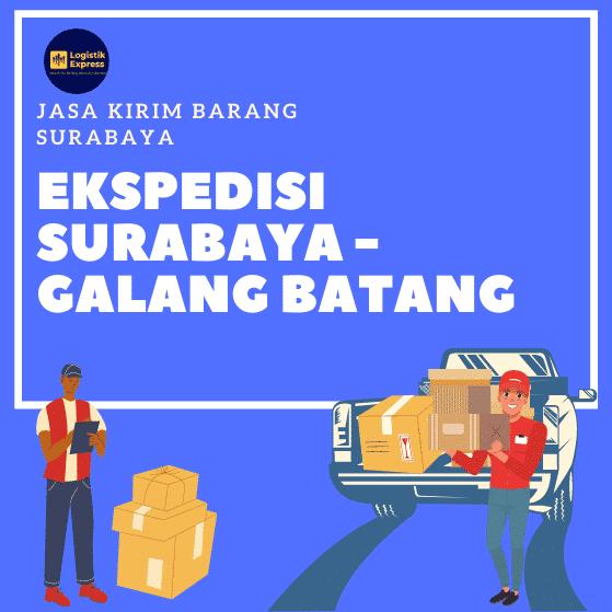 Ekspedisi Surabaya Galang Batang