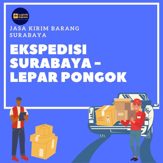 Ekspedisi Surabaya Lepar Pongok