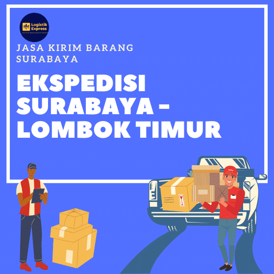 Ekspedisi Surabaya Lombok Timur