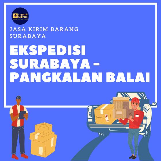 Ekspedisi Surabaya Pangkalan Balai