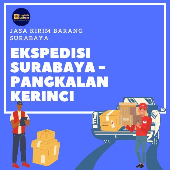 Ekspedisi Surabaya Pangkalan Kerinci
