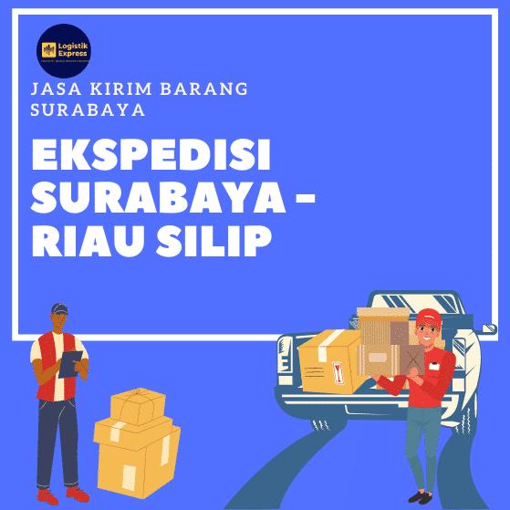 Ekspedisi Surabaya Riau Silip