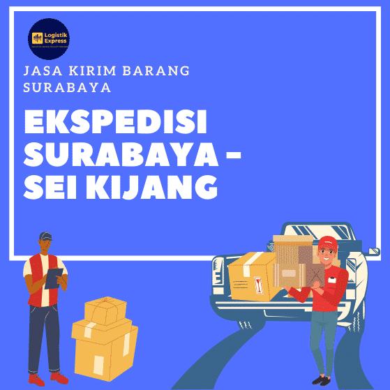 Ekspedisi Surabaya Sei Kijang