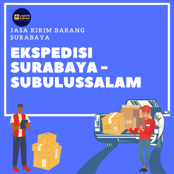 Ekspedisi Surabaya Subulussalam