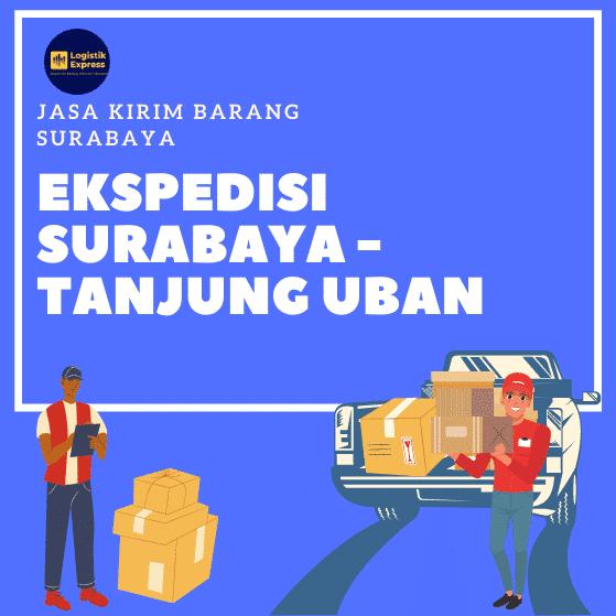 Ekspedisi Surabaya Tanjung Uban