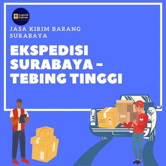 Ekspedisi Surabaya Tebing Tinggi