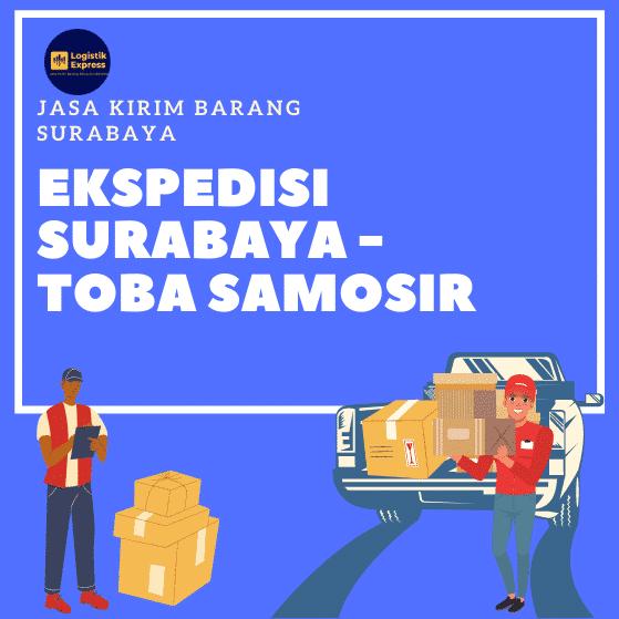 Ekspedisi Surabaya Toba Samosir
