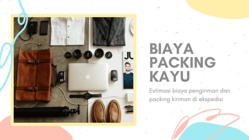 Biaya Packing Kayu